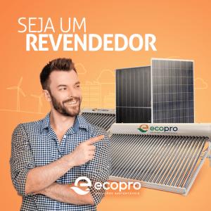 Entre para o mercado que mais cresce no país. Revenda Energia Solar com os produtos ECOPRO.