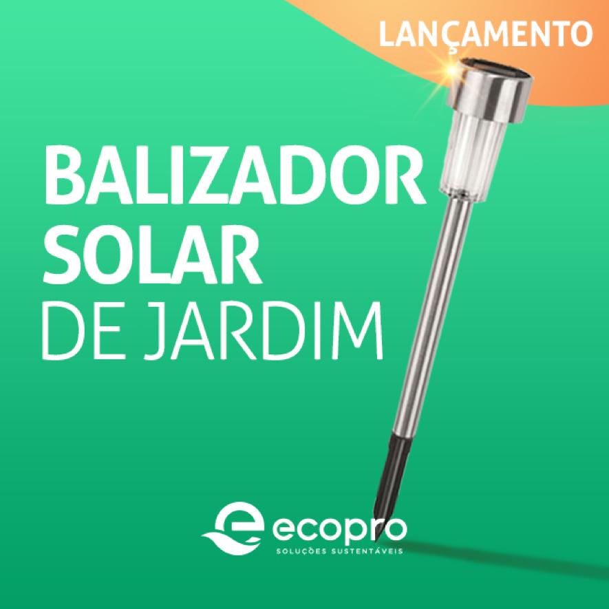 O balizador solar para jardim da ECOPRO funciona com energia solar